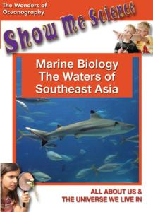 Show Me Science Marine Biology - The Waters Of South East Asia