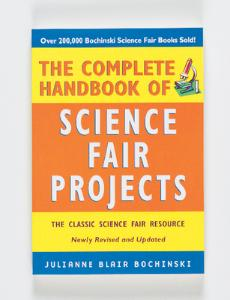 The Complete Handbook of Science Fair Projects