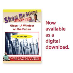 Show Me Science: Science Technology - Glass A Window on the Future