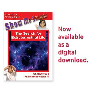 Show Me Science: The Search for Extraterrestrial Life