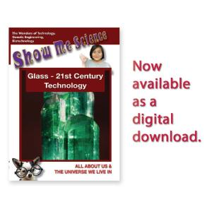 Show Me Science: Glass - 21st Century Technology