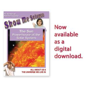 Show Me Science: The Sun - Powerhouse of the Solar System