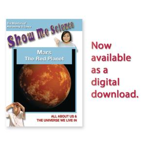 Show Me Science: Mars - The Red Planet