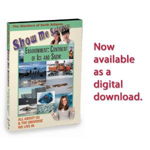 Show Me Science Earth Science - Environment: Continent of Ice and Snow