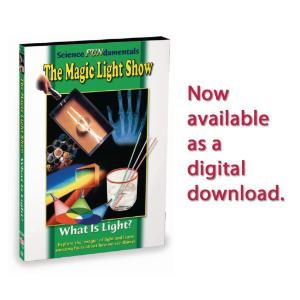 Science Fundamentals: The Magic Light Show - What Is Light?
