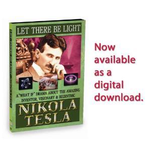 Let There Be Light - Nikola Tesla